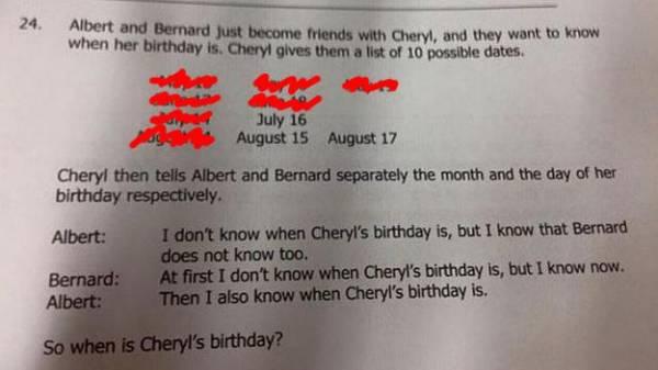 2. 伯納:「我原先不知道,但我現在知道了。」:目前只剩7、8兩月,而因為伯納已經知道了,所以日期一定不是重複的 (7/14、8/14),所以只剩3個日期 (7/16、8/15、8/17)。